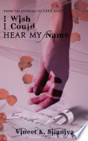 I Wish I Could Hear My Name