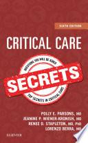 """Critical Care Secrets E-Book"" by Polly E. Parsons, Jeanine P. Wiener-Kronish, Lorenzo Berra, Renee D Stapleton"