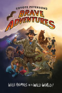 Pdf Coyote Peterson's Brave Adventures