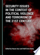 Security Issues in the Context of Political Violence and Terrorism of the 21st Century
