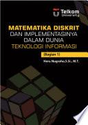 Matematika Diskrit dan Implementasinya dalam Dunia Teknologi Informasi
