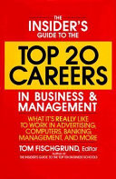The Insider s Guide to the Top 20 Careers in Business and Management