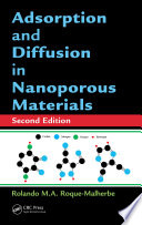 Adsorption and Diffusion in Nanoporous Materials  Second Edition