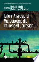Failure Analysis of Microbiologically Influenced Corrosion
