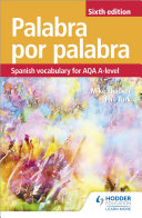 Palabra por Palabra Sixth Edition: Spanish Vocabulary for AQA A-level