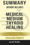 Summary  Anthony William s Medical Medium Thyroid Healing
