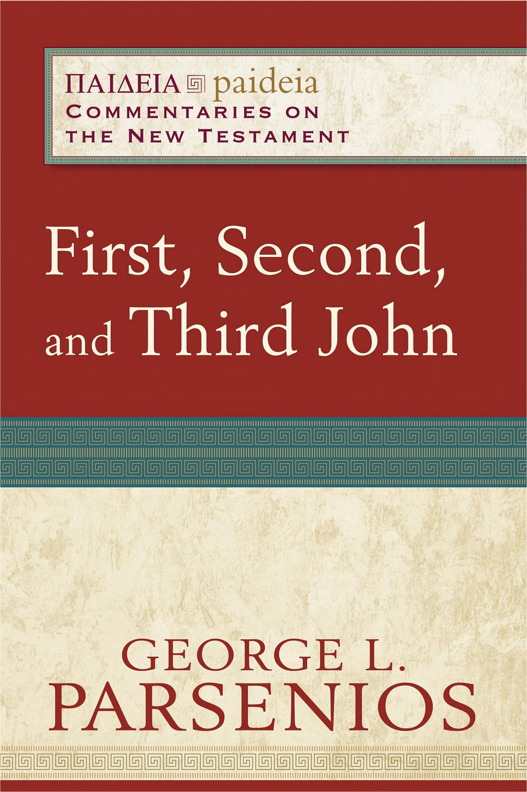 First  Second  and Third John  Paideia  Commentaries on the New Testament