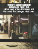 Teacher s Guide Classroom Worksheets the 57 Bus a True Story of Two Teenagers and the Crime That Changed Their Lives Book