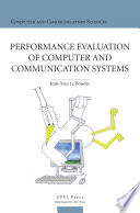 Performance Evaluation of Computer and Communication Systems Book