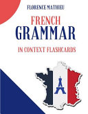 French Grammar in Context Flashcards