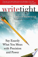 Write Tight  : Say Exactly What You Mean with Precision and Power