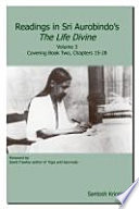 Readings in Sri Aurobindo's the Life Divine Volume 3  : Covering Book Two, Chapters 15-28 , Volume 3