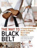 The Way to Black Belt: A Comprehensive Guide to Rapid, ...