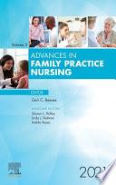 Advances in Family Practice Nursing  E Book 2021