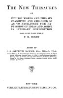 The New Thesaurus of English Words and Phrases Classified and Arranged So as to Facilitate the Expression of Ideas and Assist in Literary Composition  Based on the Classic Work of P  M  Roget