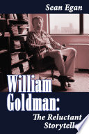 William Goldman  The Reluctant Storyteller