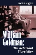 William Goldman: The Reluctant Storyteller Pdf/ePub eBook