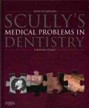 Scully s Medical Problems in Dentistry