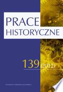 Prace Historyczne, zeszyt 139