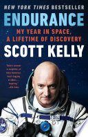 """""""Endurance: My Year in Space, A Lifetime of Discovery"""" by Scott Kelly"""