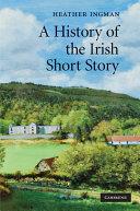 A History of the Irish Short Story
