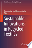 Sustainable Innovations In Recycled Textiles Book PDF