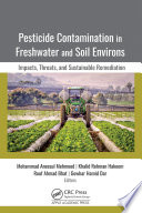 Pesticide Contamination in Freshwater and Soil Environs