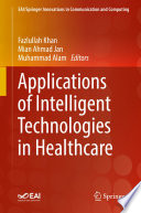 Applications of Intelligent Technologies in Healthcare Book