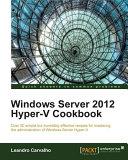 Windows Server 2012 Hyper V Cookbook