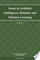 Issues in Artificial Intelligence  Robotics and Machine Learning  2013 Edition