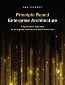 Principle Based Enterprise Architecture