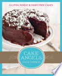 Cake Angels  Amazing gluten  wheat and dairy free cakes Book