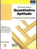 The Pearson Guide to Quantitative Aptitude for Professional Course Examinations