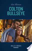 Colton Bullseye  Mills   Boon Heroes   The Coltons of Grave Gulch  Book 4  Book
