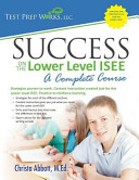 Success on the Lower Level ISEE   A Complete Course