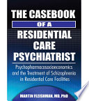 The Casebook Of A Residential Care Psychiatrist Book PDF