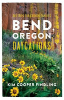 Bend, Oregon Daycations