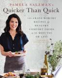 """Pamela Salzman's Quicker Than Quick: 140 Crave-Worthy Recipes for Healthy Comfort Foods in 30 Minutes or Less"" by Pamela Salzman"