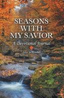 Seasons with My Savior