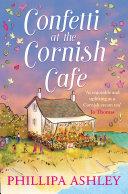 Confetti at the Cornish Café: The perfect summer romance for 2018 (The Cornish Café Series, Book 3)