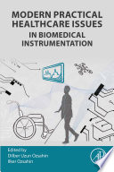 Modern Practical Healthcare Issues in Biomedical Instrumentation