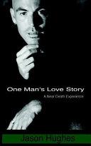 One Man s Love Story   A Near Death Experience