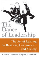 The Dance of Leadership: The Art of Leading in Business, Government, and Society [Pdf/ePub] eBook
