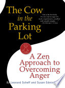 The Cow in the Parking Lot  A Zen Approach to Overcoming Anger