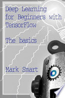 Deep Learning for Beginners with TensorFlow