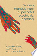 Modern Management of Perinatal Psychiatric Disorder