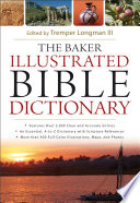 """The Baker Illustrated Bible Dictionary"" by Tremper III Longman"