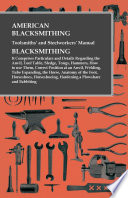 American Blacksmithing Toolsmiths And Steelworkers Manual Blacksmithing