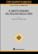 Il diritto europeo nel dialogo delle corti
