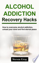 Alcohol Addiction Recovery Hacks